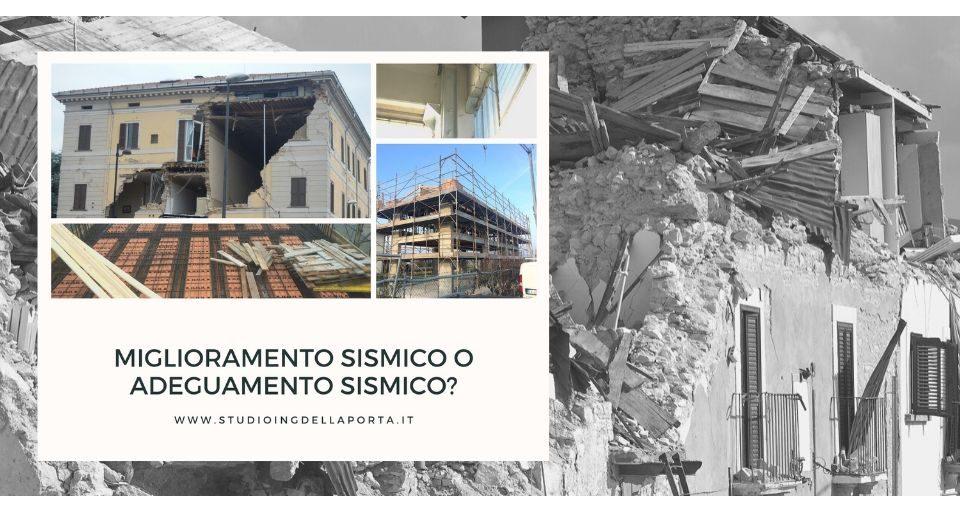 miglioramento sismico o adeguamento sismico
